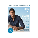 The 4 Pillar Plan : How to Relax, Eat, Move and Sleep Your Way to a Longer, Healthier Life by Dr.Rangan Chatterjee
