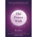 The Power Wish : Japanese moon astrology and the secrets to finding success, happiness and the favour of the universe by Keiko