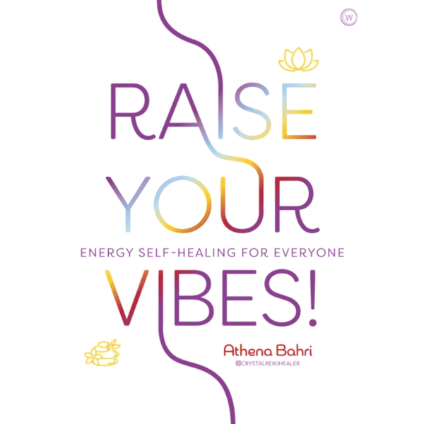 Raise Your Vibes! : Energy Self-healing for Everyone