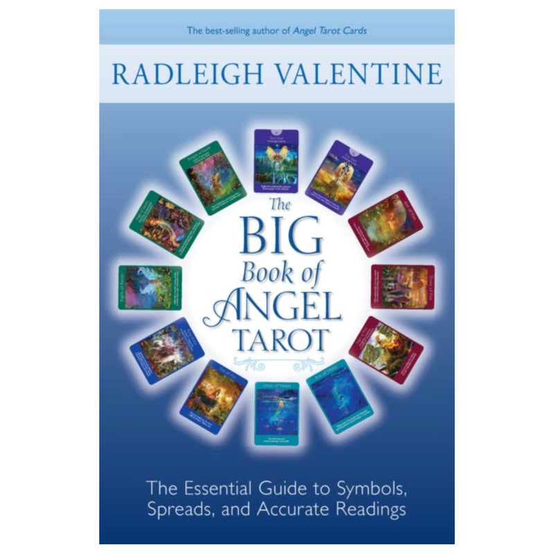 The Big Book of Angel Tarot : The Essential Guide to Symbols, Spreads, and Accurate Readings By Radleigh Valentine