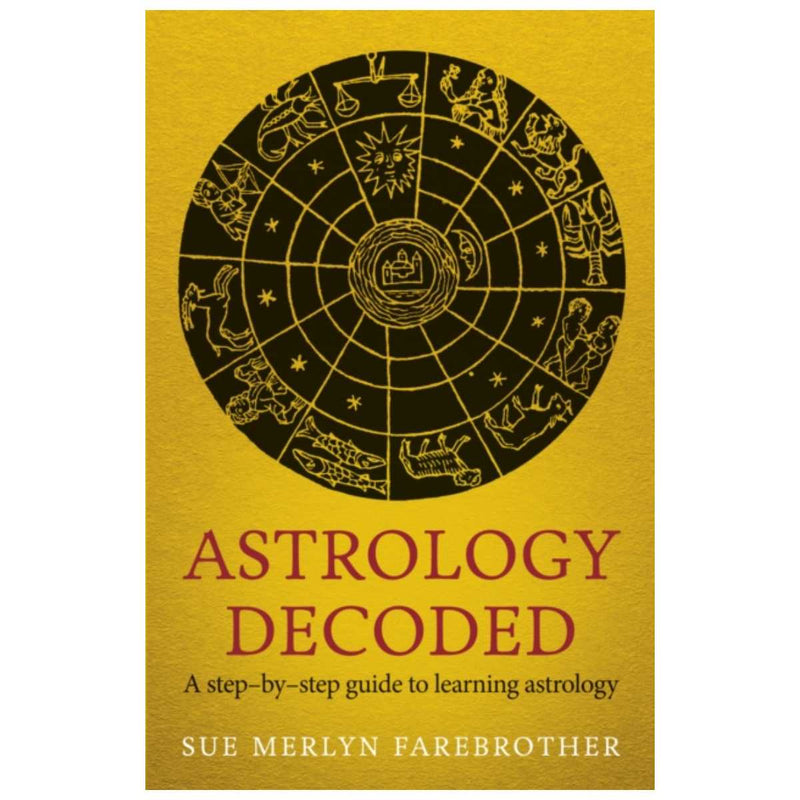 Astrology Decoded : a step by step guide to learning astrology By Sue Merlyn Farebrother