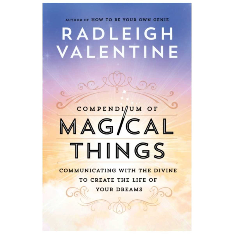 Compendium of Magical Things : Communicating with the Divine By Radleigh Valentine