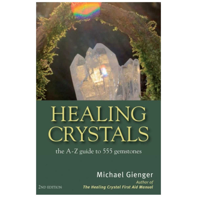 Healing Crystals : The A - Z Guide to 555 Gemstones By Michael Gienger