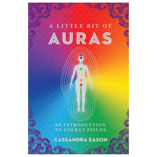 A Little Bit of Auras : An Introduction to Energy Fields By Cassandra Eason