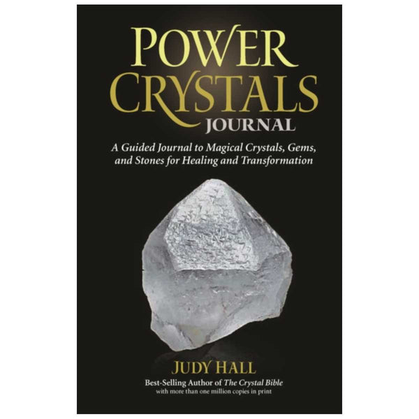 Power Crystals Journal : A Guided Journal to Magical Crystals, Gems, and Stones for Healing and Transformation By Judy Hall