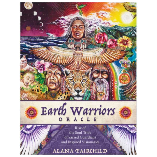Earth Warriors Oracle : Rise of the Soul Tribe of Sacred Guardians and Inspired Visionaries