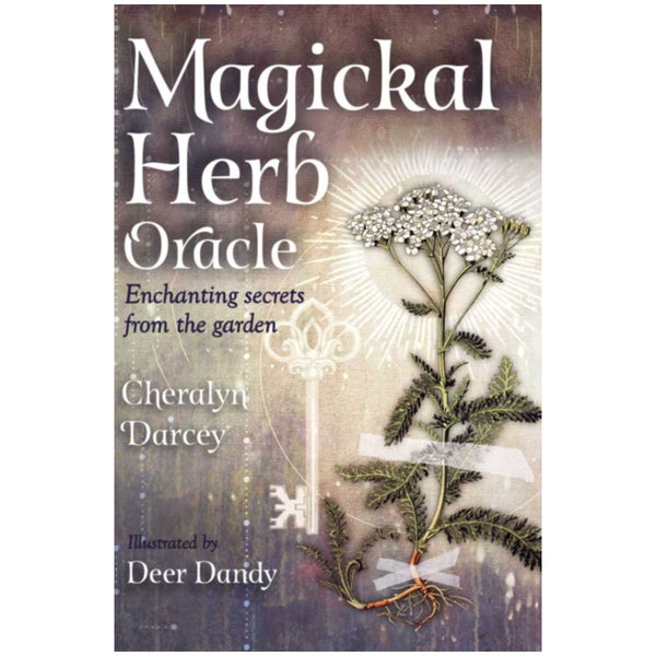 Magickal Herb Oracle : Enchanting Secrets From the Garden
