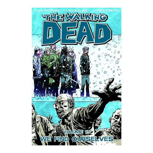 WALKING DEAD VOLUME 15 WE FIND OURSELVES TPB - Books Graphic Novels