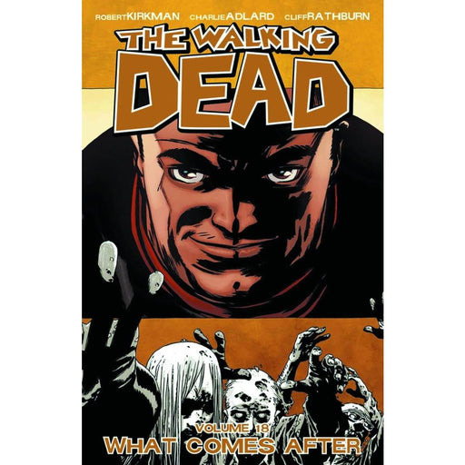 WALKING DEAD VOLUME 18 WHAT COMES AFTER TPB - Books Graphic Novels