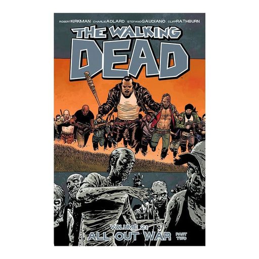 WALKING DEAD VOLUME 21 ALL OUT WAR PT 02 TPB - Books Graphic Novels