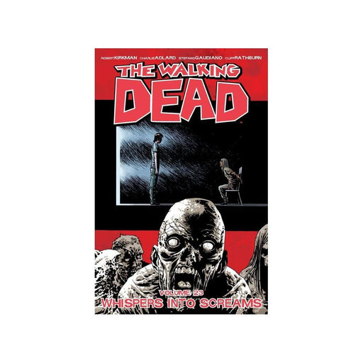WALKING DEAD VOLUME 23 WHISPERS INTO SCREAMS TPB - Books Graphic Novels