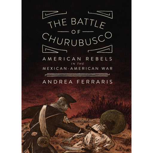 BATTLE OF CHURUBUSCO GN US REBELS MEXICAN-AMERICAN WAR - Books-Graphic-Novels