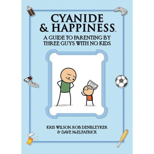 CYANIDE & HAPPINESS GUIDE PARENTING BY 3 GUYS W NO KIDS ( TPB - Books-Graphic-Novels