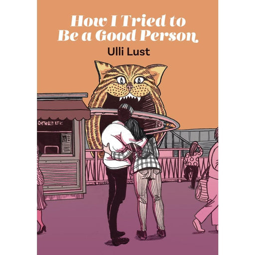 HOW I TRIED TO BE A GOOD PERSON HARDCOVER ULLI LUST - Books Graphic Novels
