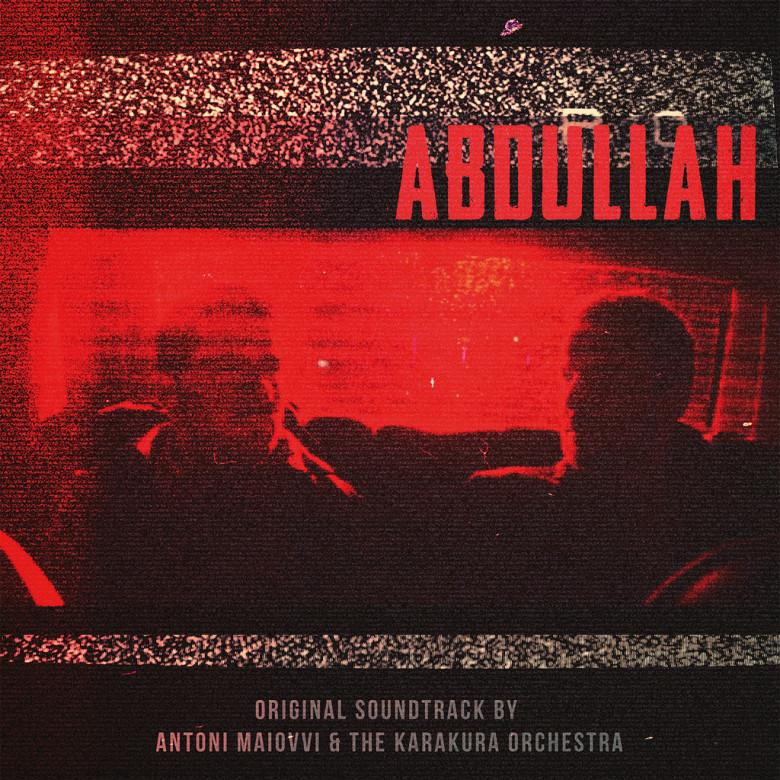 Abdullah - Original Soundtrack by Antoni Maiovvi & The Karakura Orchestra