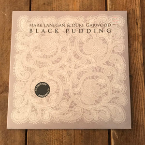 Mark Lanegan Band & Duke Garwood - Black Pudding