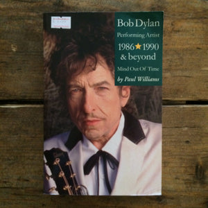 Bob Dylan Performing Artist 1986-1990 & Beyond - Paul Williams