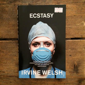 Ecstacy - Irvine Welsh