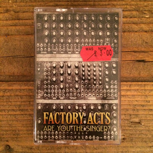 Factory Acts - Are You The Singer?
