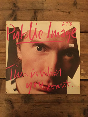 Public Image Ltd. / PiL - This Is What You Want...