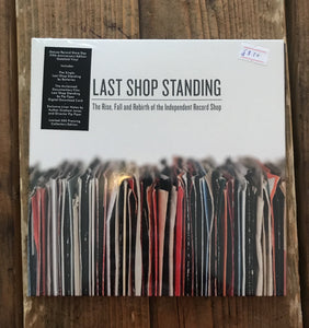 Various− Last Shop Standing - The Rise Fall and Rebirth of the Independent Record Shop