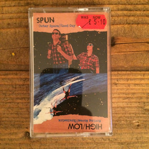 Spun/High & Low - Outerspace/Good Guy + Moving Waves/Brainsick
