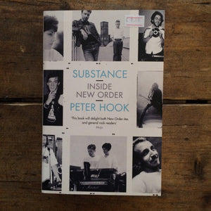 Substance: Inside New Order - Peter Hook