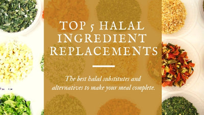 The Top 5 Halal Ingredient Replacements