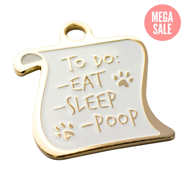 Personalized Dog ID Tag - To Do List (Eat, Sleep, and Poop)