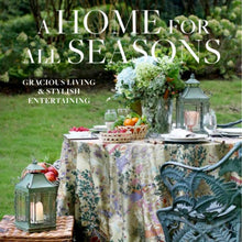 A Home For All Seasons: Gracious Living & Stylish Entertaining