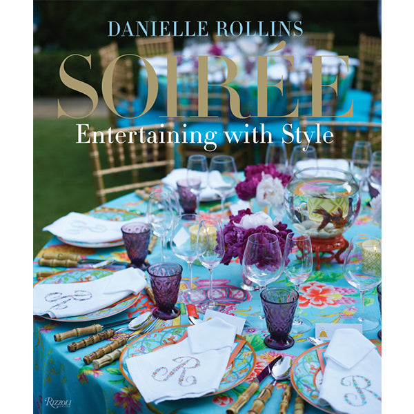 Soiree Entertaining with Style Book - Danielle D Rollins