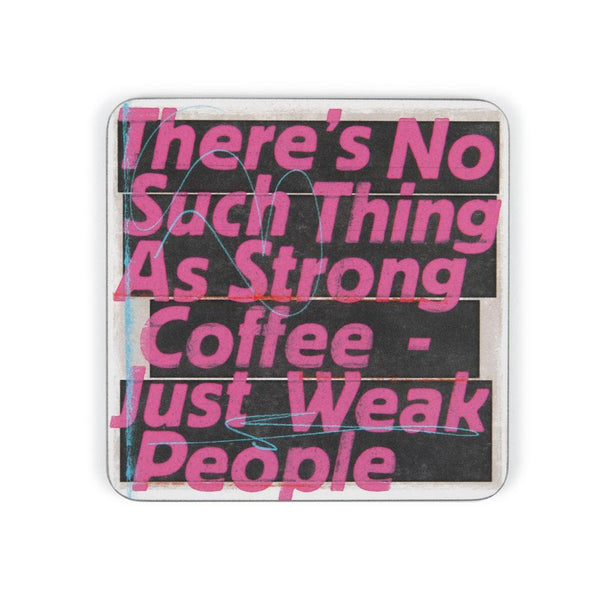 U Studio Strong Coffee Weak People Coaster -  NOW 20% OFF