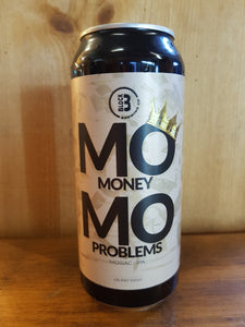 Mo Money Mo Problems IPA