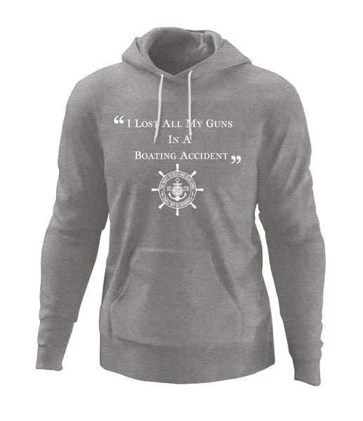 I Lost All My Guns In A Boating Accident Hoodie
