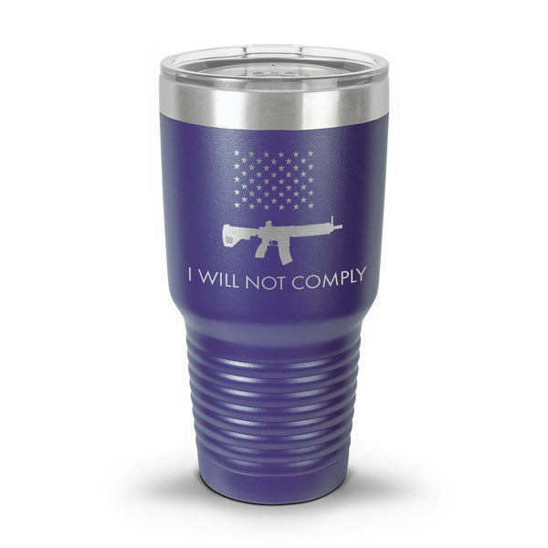 I Will NOT Comply with AR-15 Ban Laser Etched Tumbler