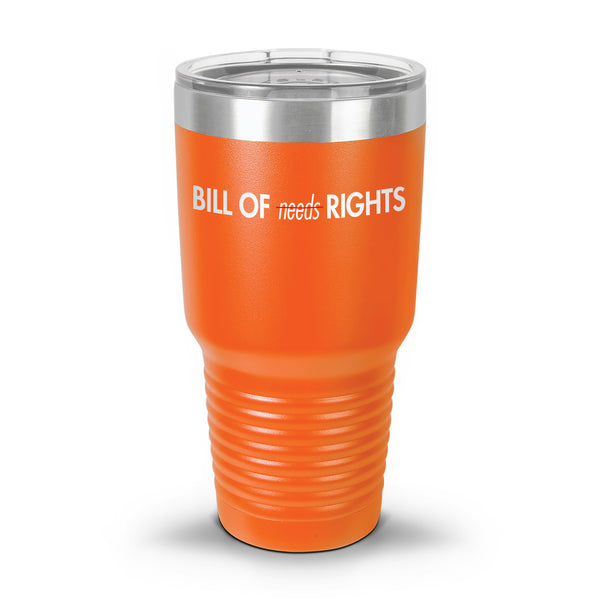 Bill of Rights not Bill of Needs UV Tumbler