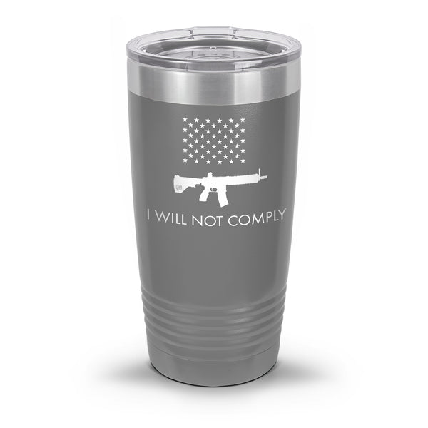 I Will NOT Comply with AR-15 Ban Laser Etched 30oz/20oz Tumbler