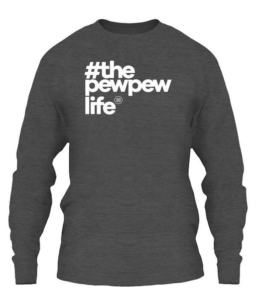 #ThePewPewLife Long Sleeve