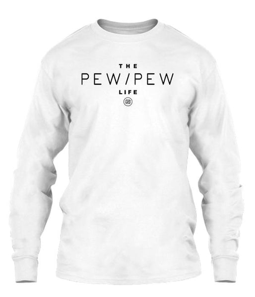 Pew Pew Life Long Sleeve