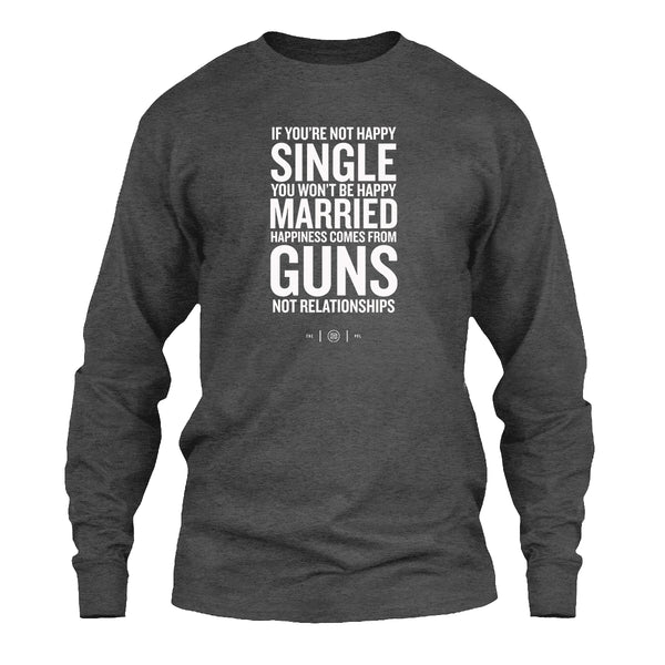 Happiness Comes From Guns Long Sleeve