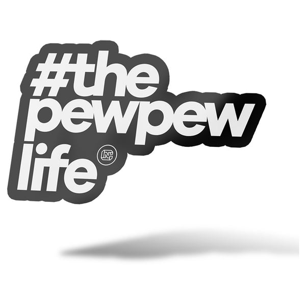 #ThePewPewLife Sticker