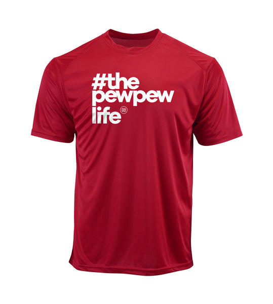 #ThePewPewLife Performance Shirt