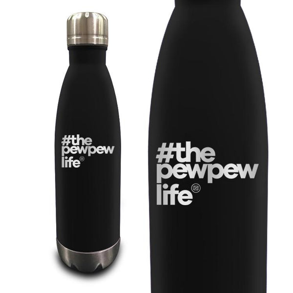 #ThePewPewLife 17oz Vacuum Insulated Bottle