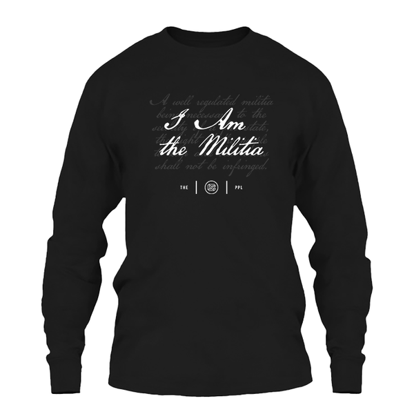 I Am the Militia Long Sleeve
