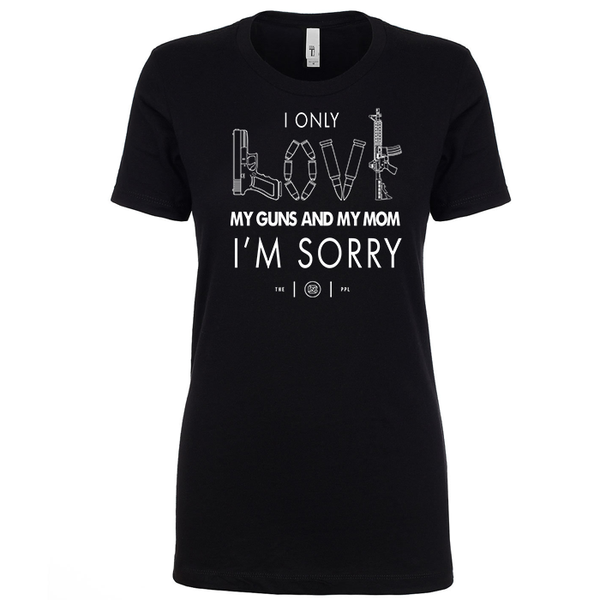 Love My Guns & My Mom Women's Shirt