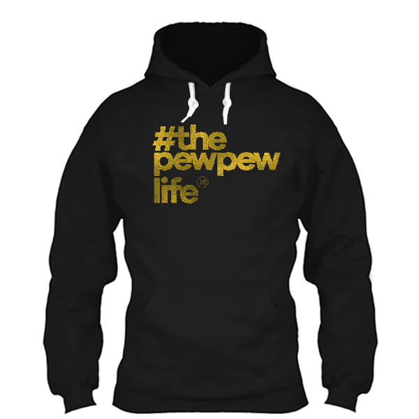 #ThePewPewLife Gold Foil Hoodie