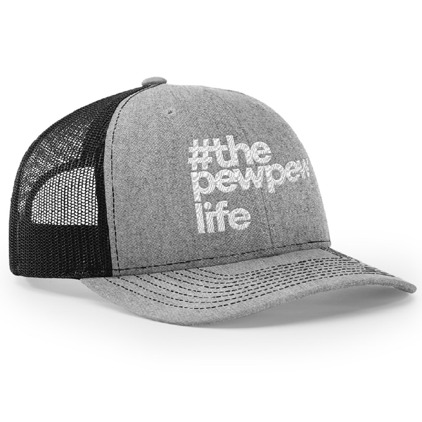#ThePewPewLife Trucker Hat