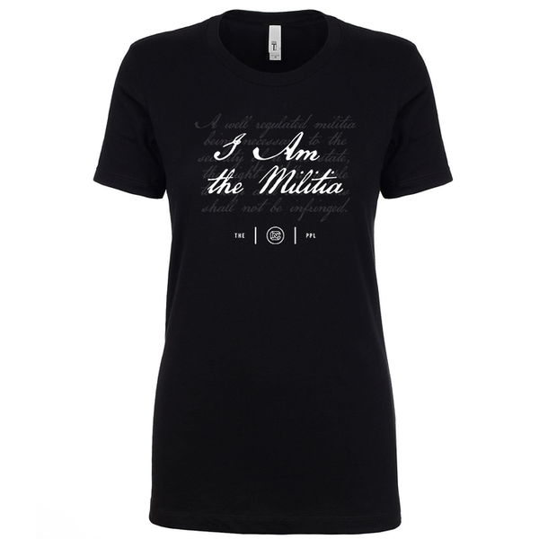 I Am the Militia Women's Shirt