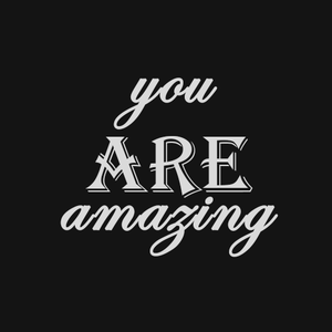you ARE amazing CLIP