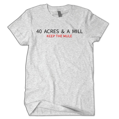 40 Acres & A MILL...keep the mule (Embroidery Stitching) Heather Grey